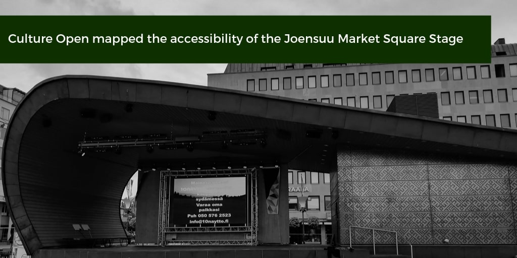 Black and white image of Joensuu Market Square stage with a text informing that Culture Open has mapped its accessibility